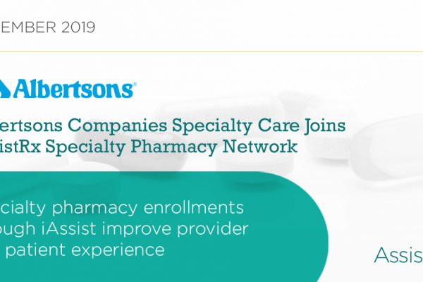 Albertsons Companies Specialty Care Joins AssistRx Specialty Pharmacy Network